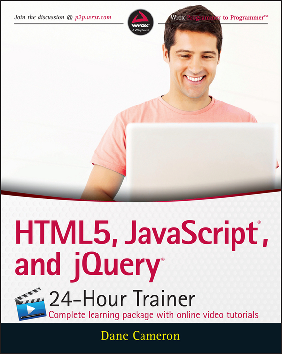 Dane Cameron HTML5, JavaScript, and jQuery 24-Hour Trainer javascript jquery mobile node js跨平台网页设计