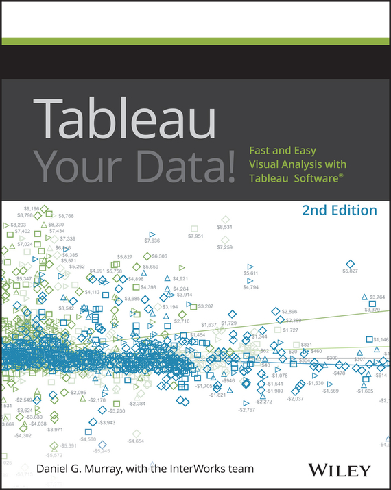 Daniel Murray G. Tableau Your Data!. Fast and Easy Visual Analysis with Tableau Software culinary calculations