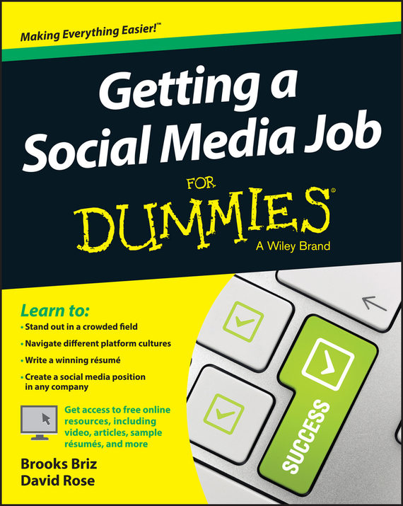 David Rose Getting a Social Media Job For Dummies kerry hannon getting the job you want after 50 for dummies
