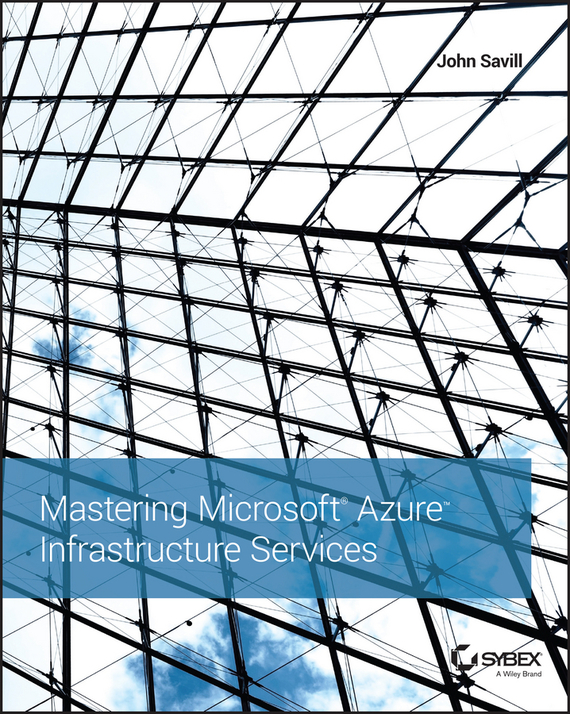 John  Savill Mastering Microsoft Azure Infrastructure Services g voigt remediation of contaminated environments 14