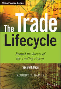 Robert P. Baker - The Trade Lifecycle. Behind the Scenes of the Trading Process