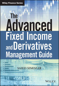 Saied Simozar - The Advanced Fixed Income and Derivatives Management Guide