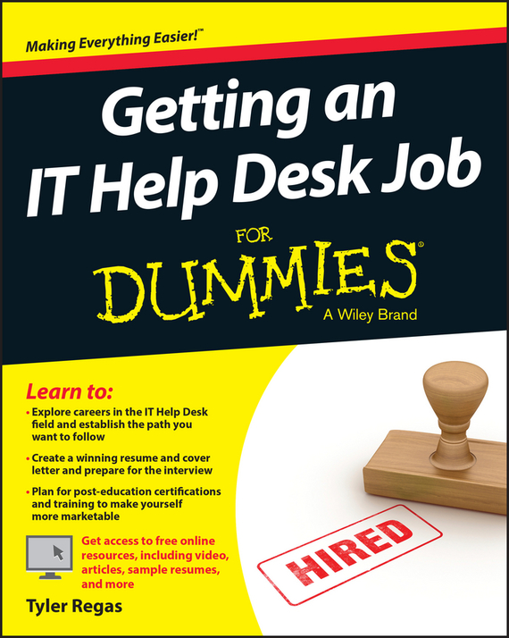 Tyler Regas Getting an IT Help Desk Job For Dummies kerry hannon getting the job you want after 50 for dummies