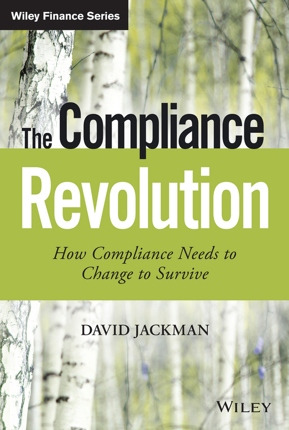 David  Jackman The Compliance Revolution. How Compliance Needs to Change to Survive тени для век vivienne sabo ombre a paupieres resistante solo petits jeux 118 цвет 118 variant hex name 1d1713