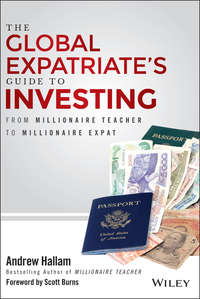 Andrew  Hallam - The Global Expatriate's Guide to Investing. From Millionaire Teacher to Millionaire Expat