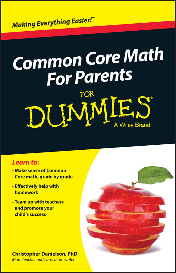 Christopher  Danielson Common Core Math For Parents For Dummies with Videos Online