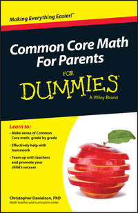 Christopher  Danielson - Common Core Math For Parents For Dummies with Videos Online