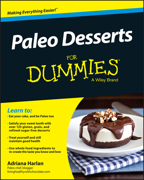 Adriana  Harlan Paleo Desserts For Dummies cynthia kleckner dash diet for dummies