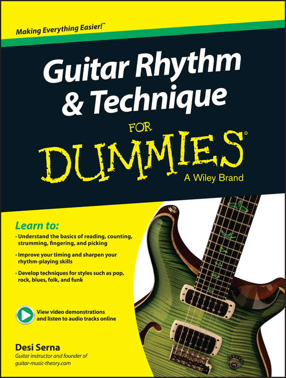Desi  Serna Guitar Rhythm and Technique For Dummies jon chappell rock guitar for dummies®