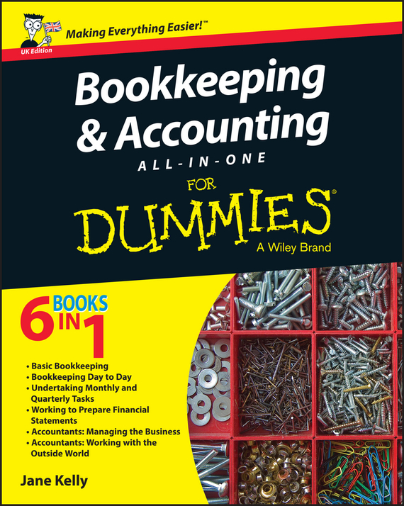 Jane Kelly E. Bookkeeping and Accounting All-in-One For Dummies - UK tony levene investing for dummies uk