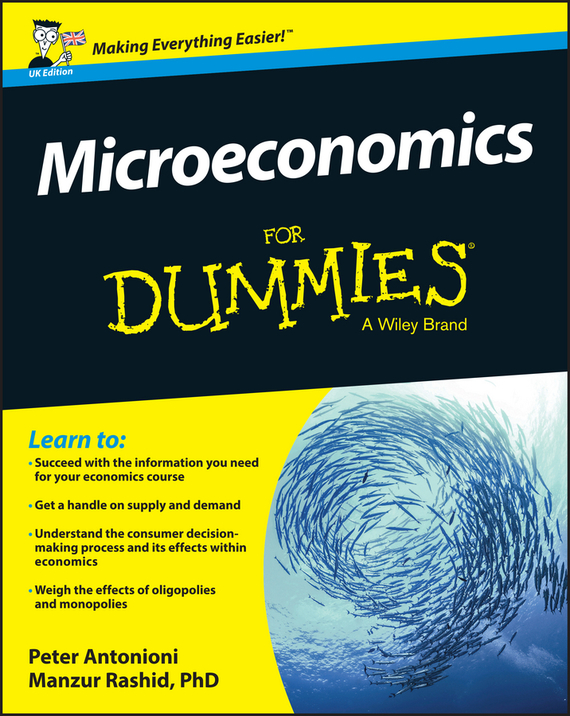 Peter  Antonioni Microeconomics For Dummies - UK tony levene investing for dummies uk