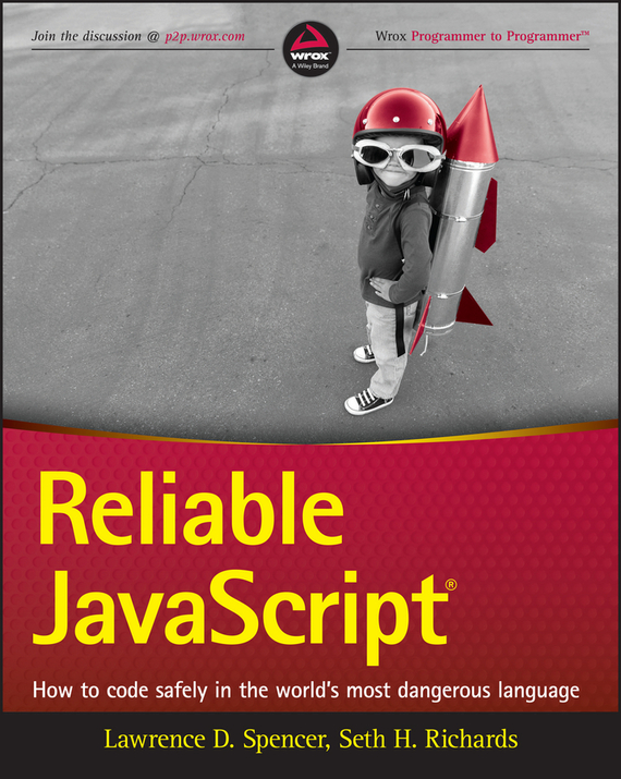Lawrence Spencer D. Reliable JavaScript. How to Code Safely in the World's Most Dangerous Language complete how to be a gardener