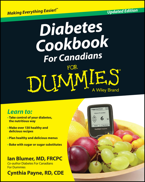 Ian Blumer Diabetes Cookbook For Canadians For Dummies ISBN: 9781119045663 alan l rubin diabetes for dummies