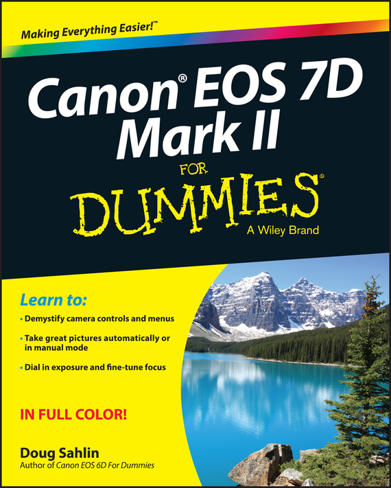 Doug Sahlin Canon EOS 7D Mark II For Dummies зеркальный фотоаппарат canon eos 7d mark ii body w e1 body черный