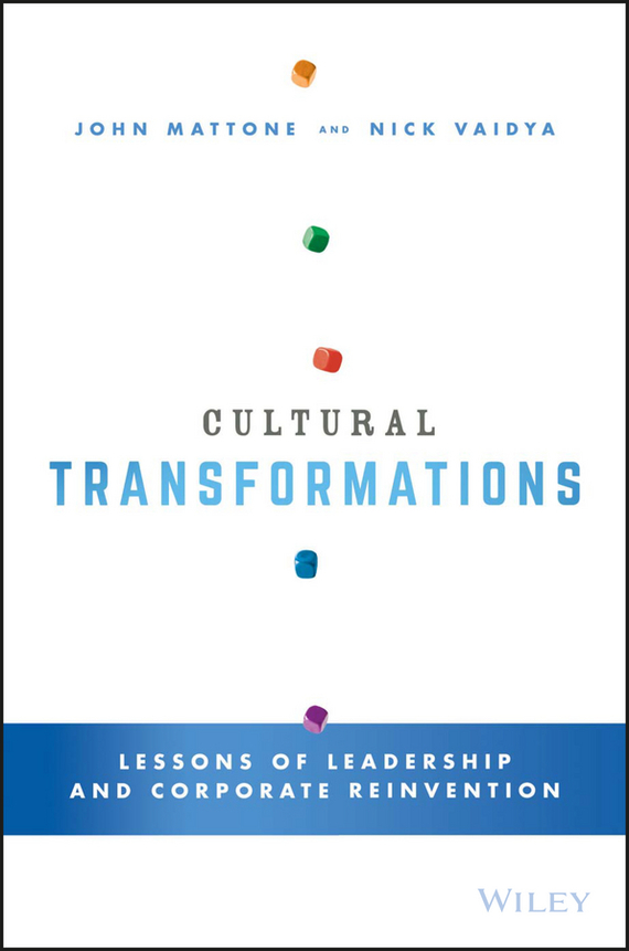 John  Mattone Cultural Transformations. Lessons of Leadership and Corporate Reinvention viruses cell transformation and cancer 5