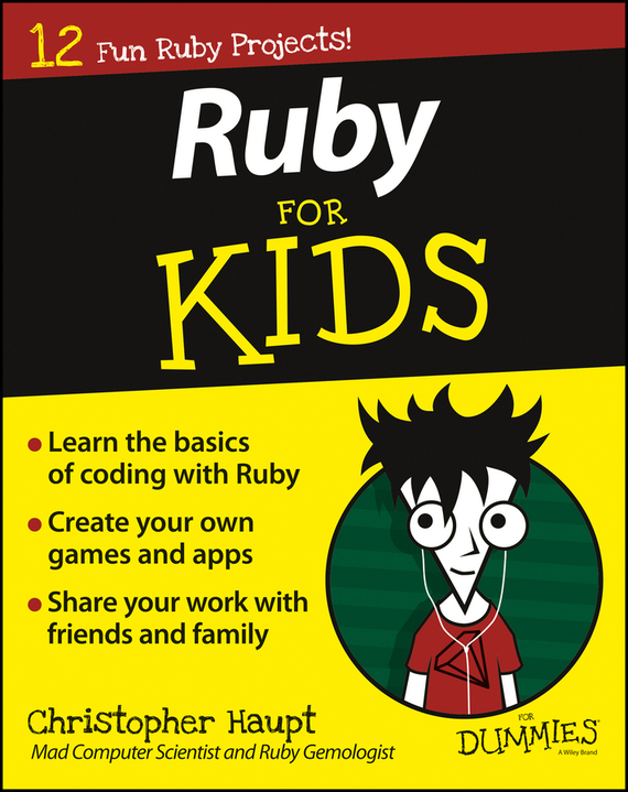 Christopher  Haupt Ruby For Kids For Dummies karen smiley medical billing and coding for dummies