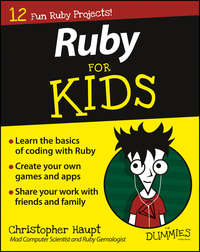 Christopher  Haupt - Ruby For Kids For Dummies