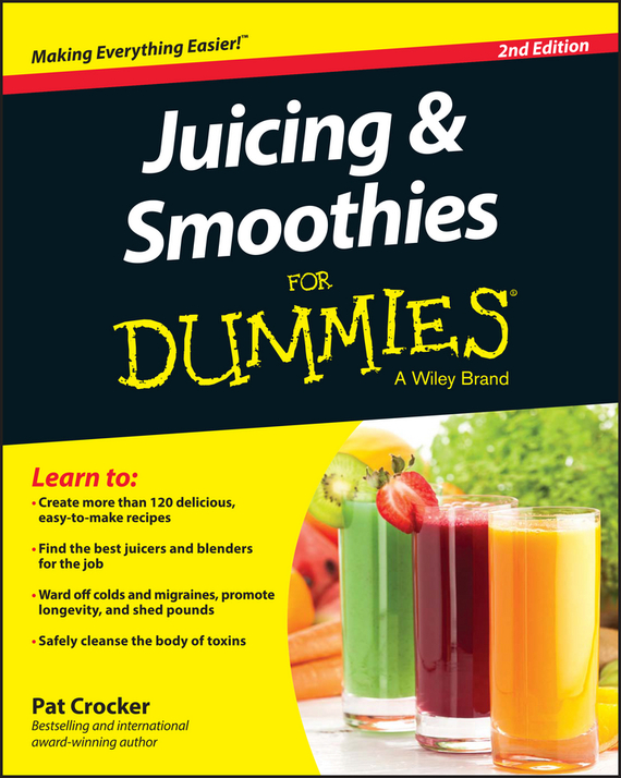 Pat Crocker Juicing and Smoothies For Dummies ISBN: 9781119057215 jiqi household portable 2 cup juicers mini electric automatic juicing machine 300w power for juicing mixing stirring