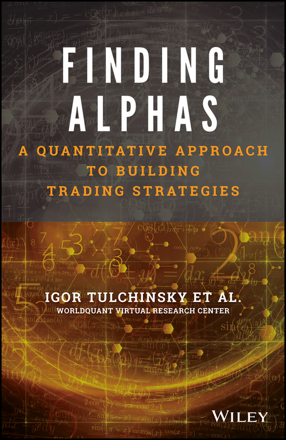 Igor Tulchinsky Finding Alphas. A Quantitative Approach to Building Trading Strategies multiple aspects of dna and rna from biophysics to bioinformatics session lxxxii