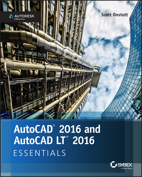 AutoCAD 2016 and AutoCAD LT 2016 Essentials. Autodesk Official Press