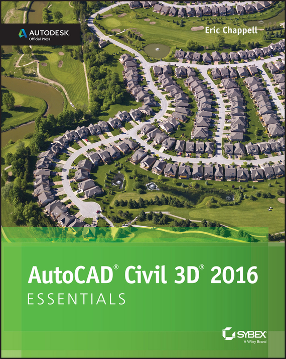 Eric  Chappell AutoCAD Civil 3D 2016 Essentials. Autodesk Official Press victorian america and the civil war