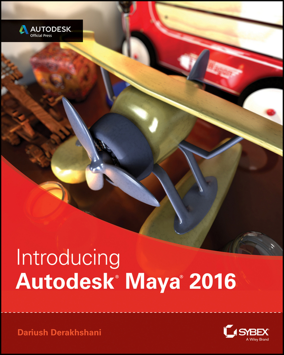 Dariush  Derakhshani Introducing Autodesk Maya 2016. Autodesk Official Press cheryl rickman the digital business start up workbook the ultimate step by step guide to succeeding online from start up to exit