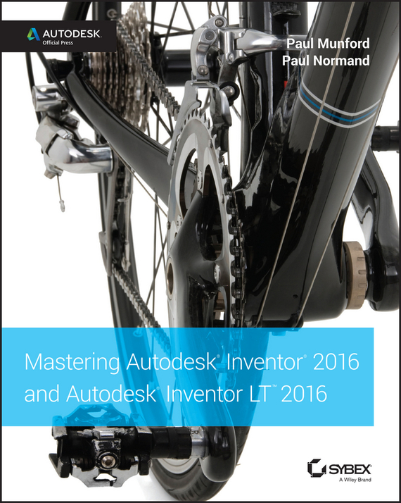 Paul  Munford Mastering Autodesk Inventor 2016 and Autodesk Inventor LT 2016. Autodesk Official Press conning a s the kodansha kanji learner s course a step by step guide to mastering 2300 characters