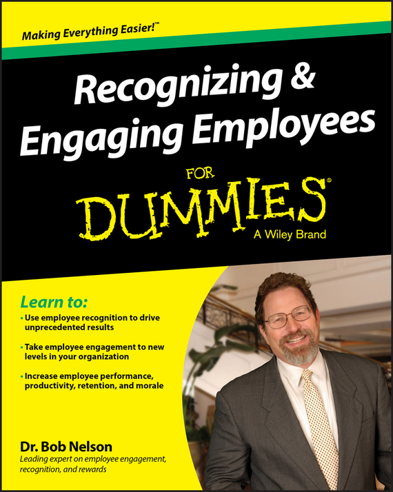 Bob  Nelson Recognizing and Engaging Employees For Dummies technology based employee training and organizational performance