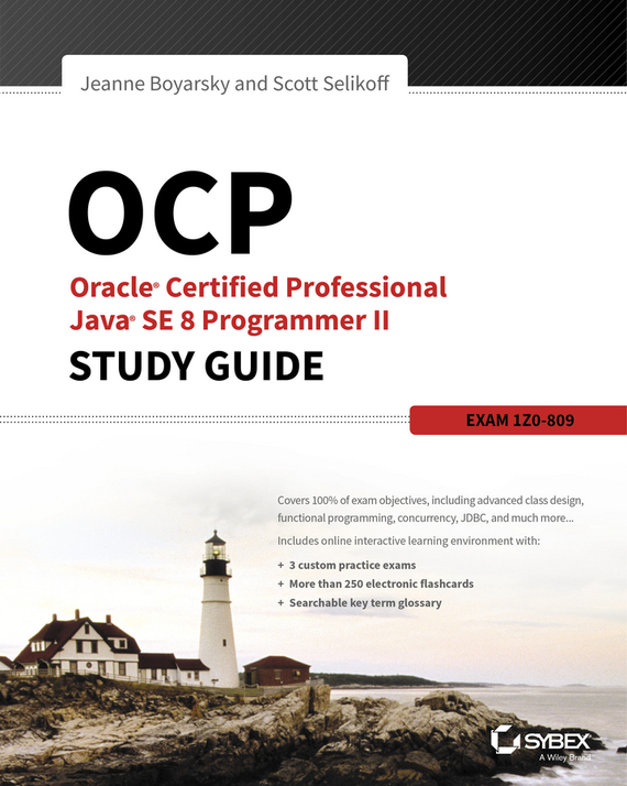 Jeanne  Boyarsky OCP: Oracle Certified Professional Java SE 8 Programmer II Study Guide. Exam 1Z0-809 david coleman d cwna certified wireless network administrator official study guide exam pw0 104