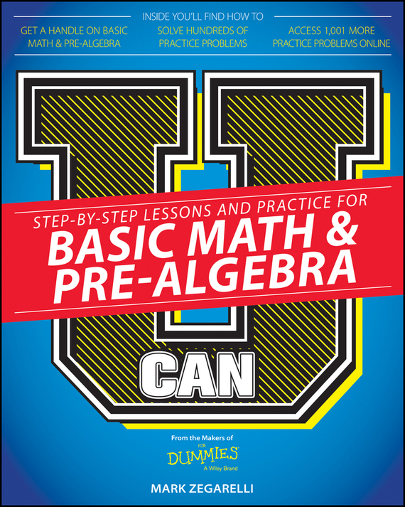 Mark  Zegarelli U Can: Basic Math and Pre-Algebra For Dummies mark zegarelli calculus ii for dummies