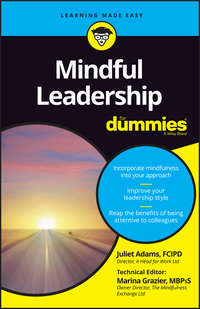 Juliet  Adams - Mindful Leadership For Dummies