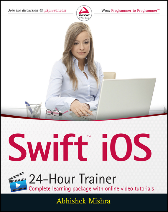 Abhishek Mishra Swift iOS 24-Hour Trainer wei meng lee beginning swift programming