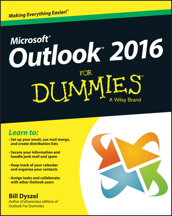Bill  Dyszel Outlook 2016 For Dummies bill schley the unstoppables tapping your entrepreneurial power