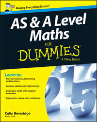 Colin  Beveridge - AS and A Level Maths For Dummies