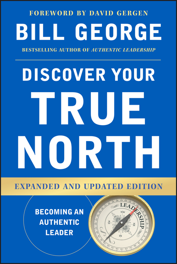 Bill George Discover Your True North