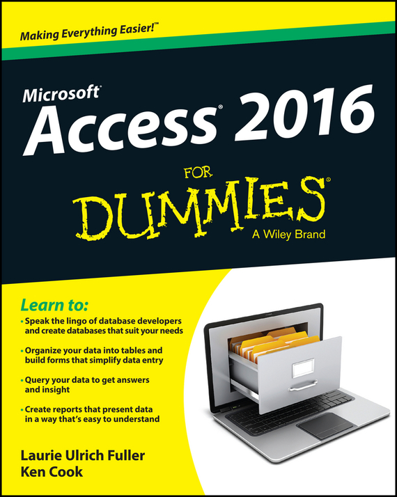 Ken Cook Access 2016 For Dummies brian underdahl access forms and reports for dummies