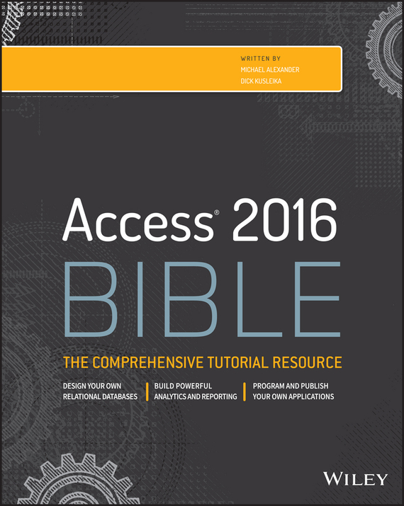 Michael  Alexander Access 2016 Bible what you need to know about project management