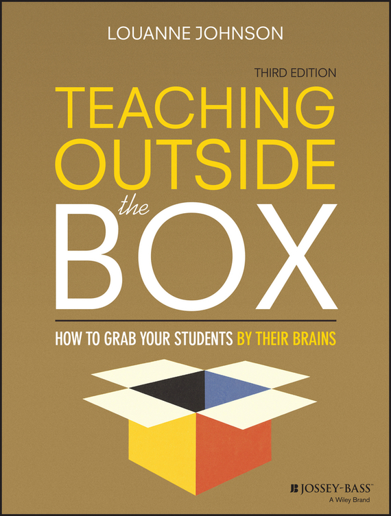 LouAnne  Johnson Teaching Outside the Box. How to Grab Your Students By Their Brains pierino ursone how to calculate options prices and their greeks exploring the black scholes model from delta to vega