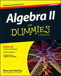 Mary Jane Sterling - Algebra II For Dummies