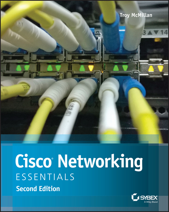 Troy McMillan Cisco Networking Essentials todd lammle ccna data center introducing cisco data center networking study guide exam 640 911 isbn 9781118745595