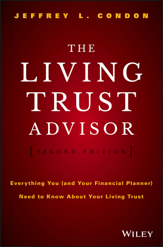 Jeffrey Condon L. The Living Trust Advisor. Everything You (and Your Financial Planner) Need to Know about Your Living Trust what you need to know about project management