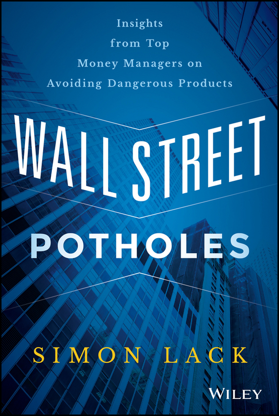 Simon Lack A. Wall Street Potholes. Insights from Top Money Managers on Avoiding Dangerous Products cd диск simon paul original album classics paul simon songs from capeman hearts and bones you re the one there goes rhymin simon 5 cd