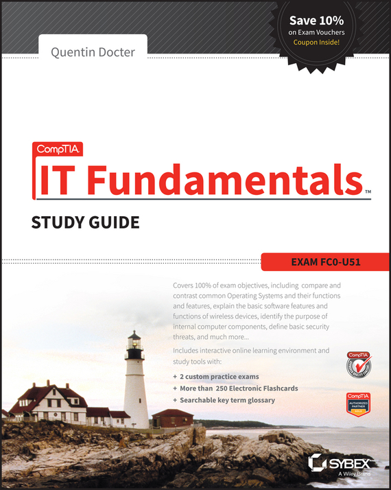 Quentin Docter CompTIA IT Fundamentals Study Guide. Exam FC0-U51 quentin docter comptia it fundamentals study guide exam fc0 u51