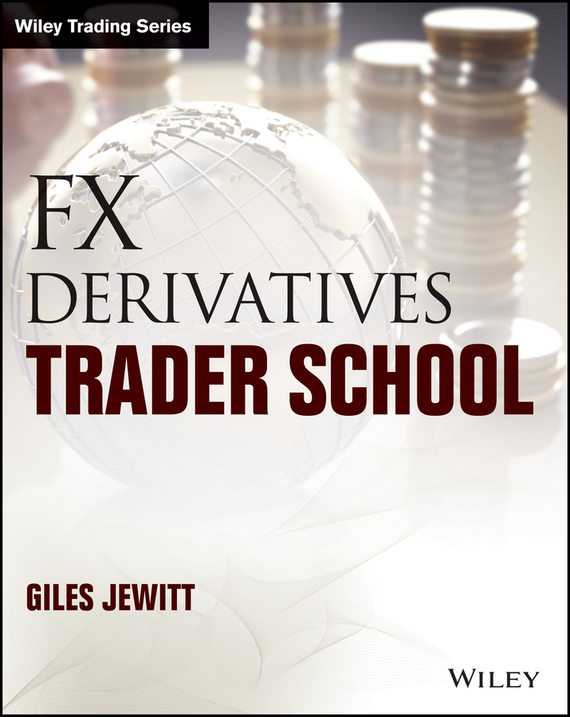 Giles Jewitt FX Derivatives Trader School bob litterman quantitative risk management a practical guide to financial risk