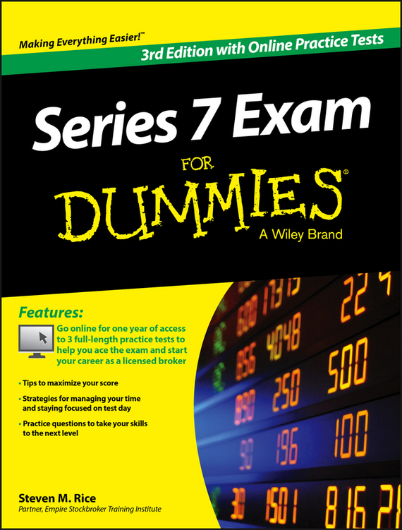 Steven Rice M. Series 7 Exam For Dummies, with Online Practice Tests