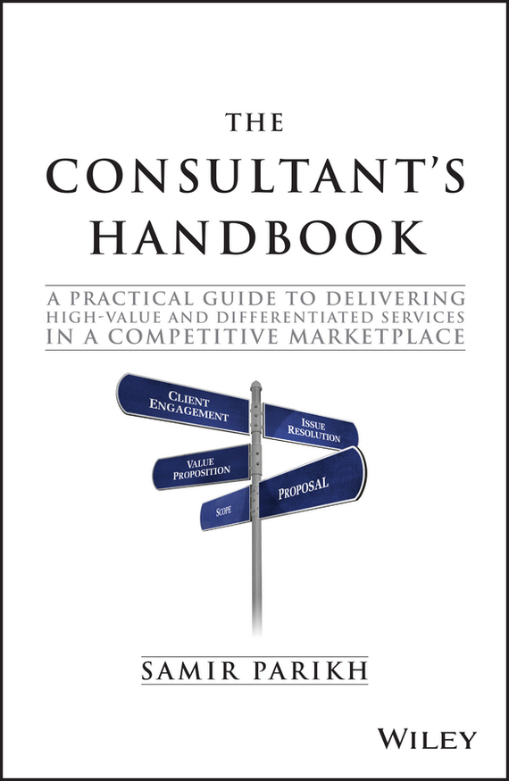 Samir  Parikh The Consultant's Handbook. A Practical Guide to Delivering High-value and Differentiated Services in a Competitive Marketplace the handbook of translation and cognition