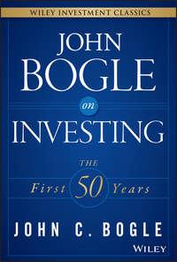 John Bogle C. - John Bogle on Investing. The First 50 Years