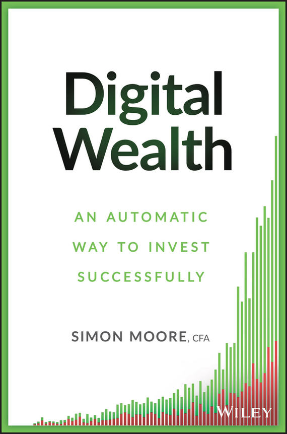 Simon  Moore Digital Wealth. An Automatic Way to Invest Successfully cd диск simon paul original album classics paul simon songs from capeman hearts and bones you re the one there goes rhymin simon 5 cd