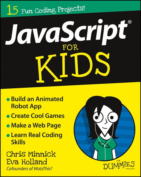 Chris  Minnick JavaScript For Kids For Dummies chris wormell george and the dragon
