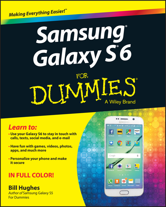 Bill Hughes Samsung Galaxy S6 for Dummies ISBN: 9781119120643